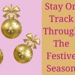 Stay On Track Through The Christmas Season
